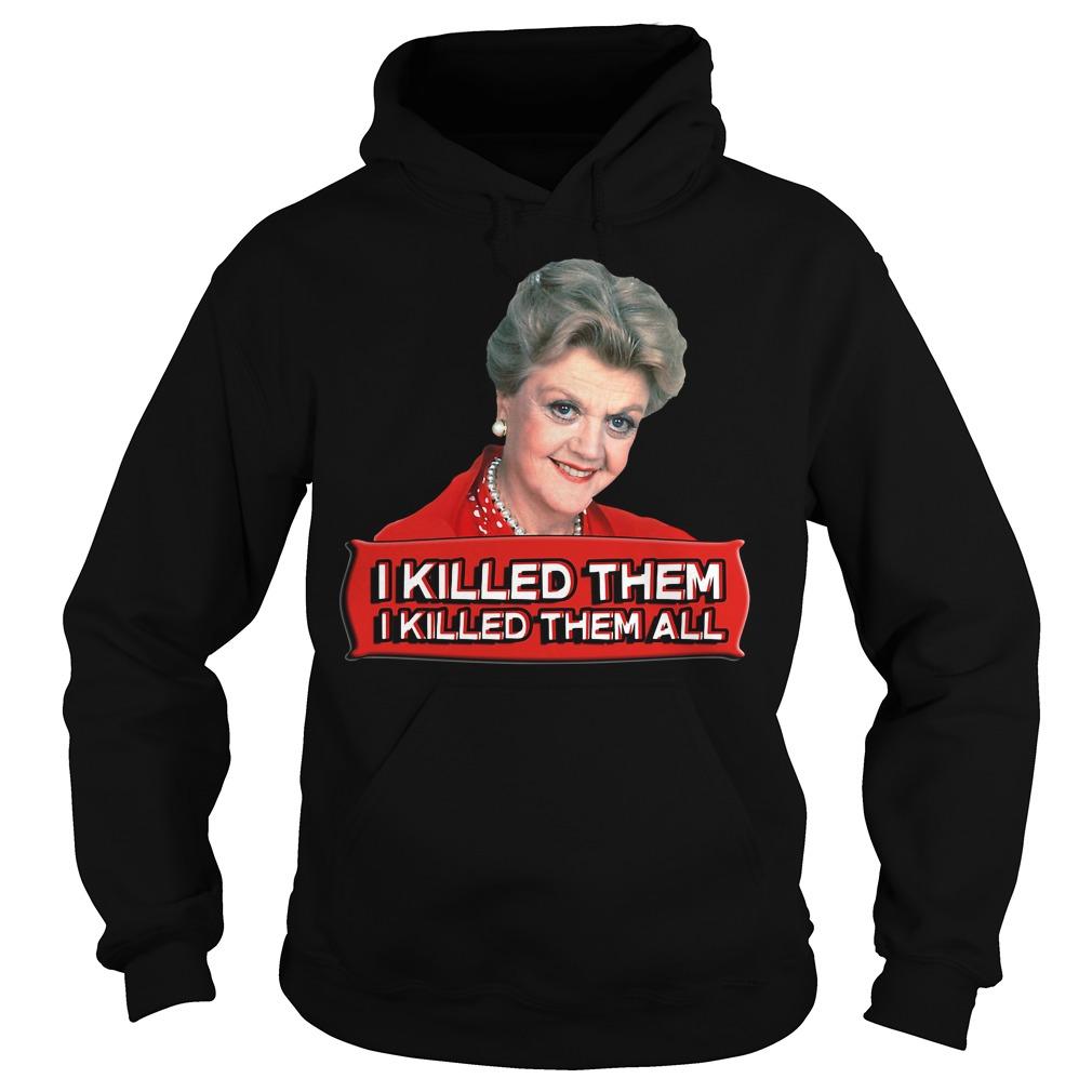Angela Lansbury I killed them I killed them all Hoodie