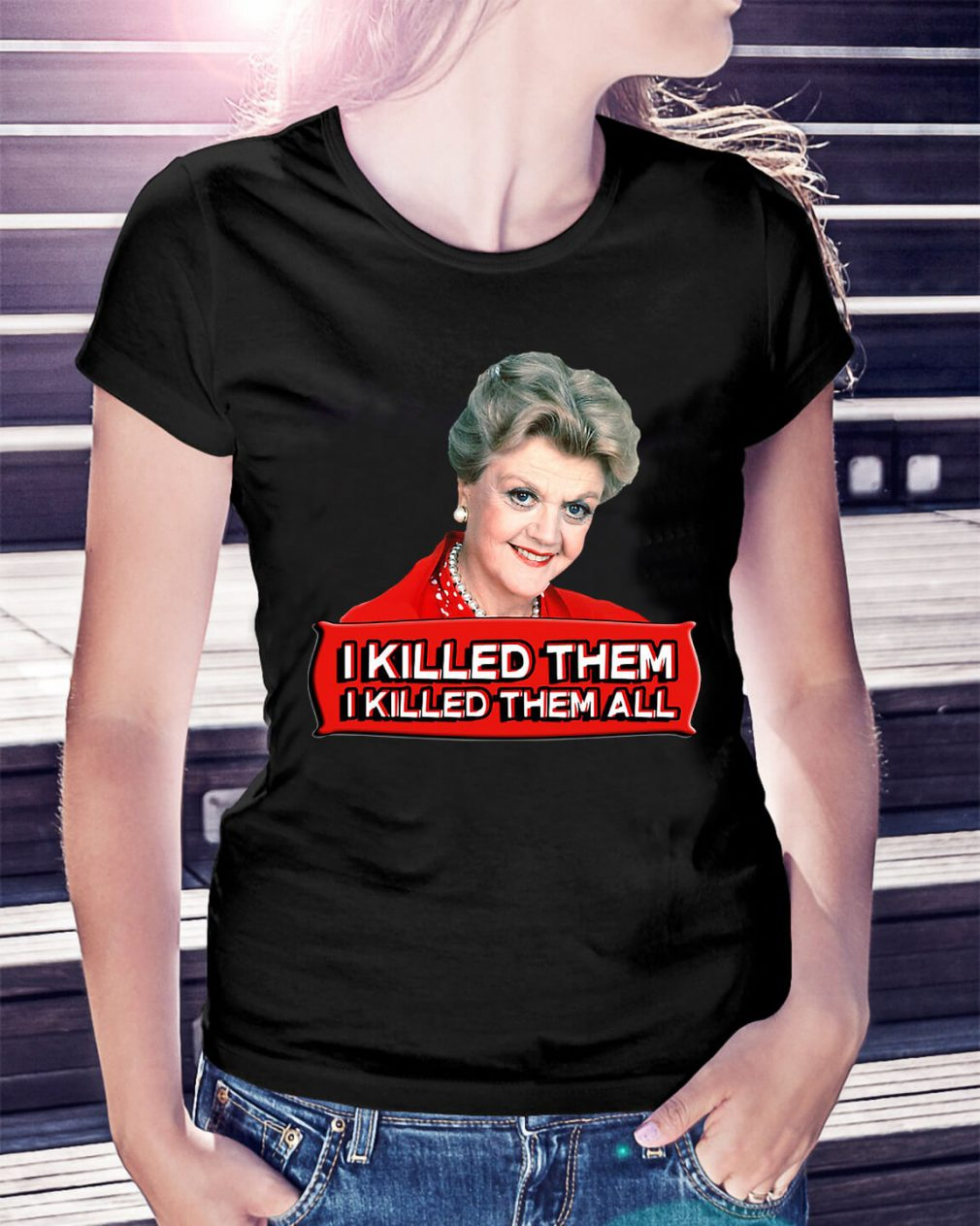 Angela Lansbury I killed them I killed them all Ladies Tee