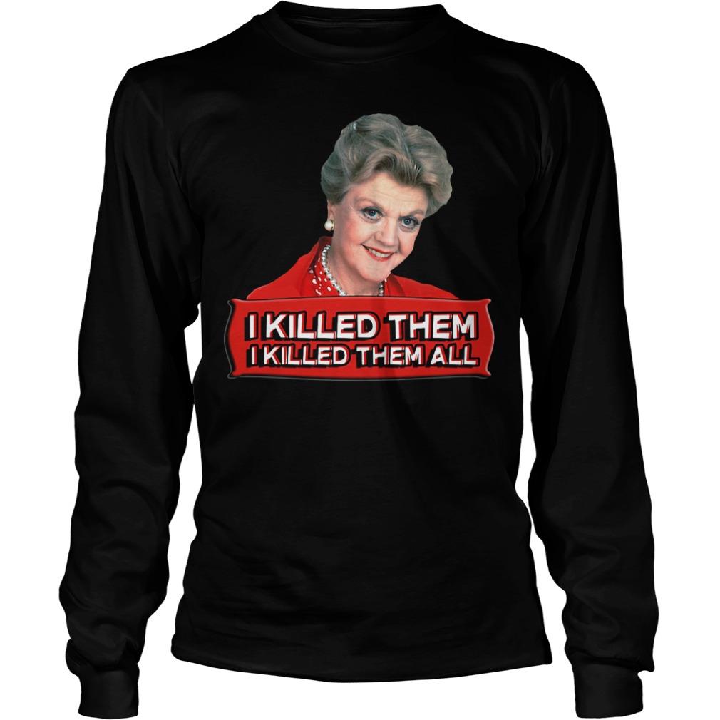 Angela Lansbury I killed them I killed them all Longsleeve Tee