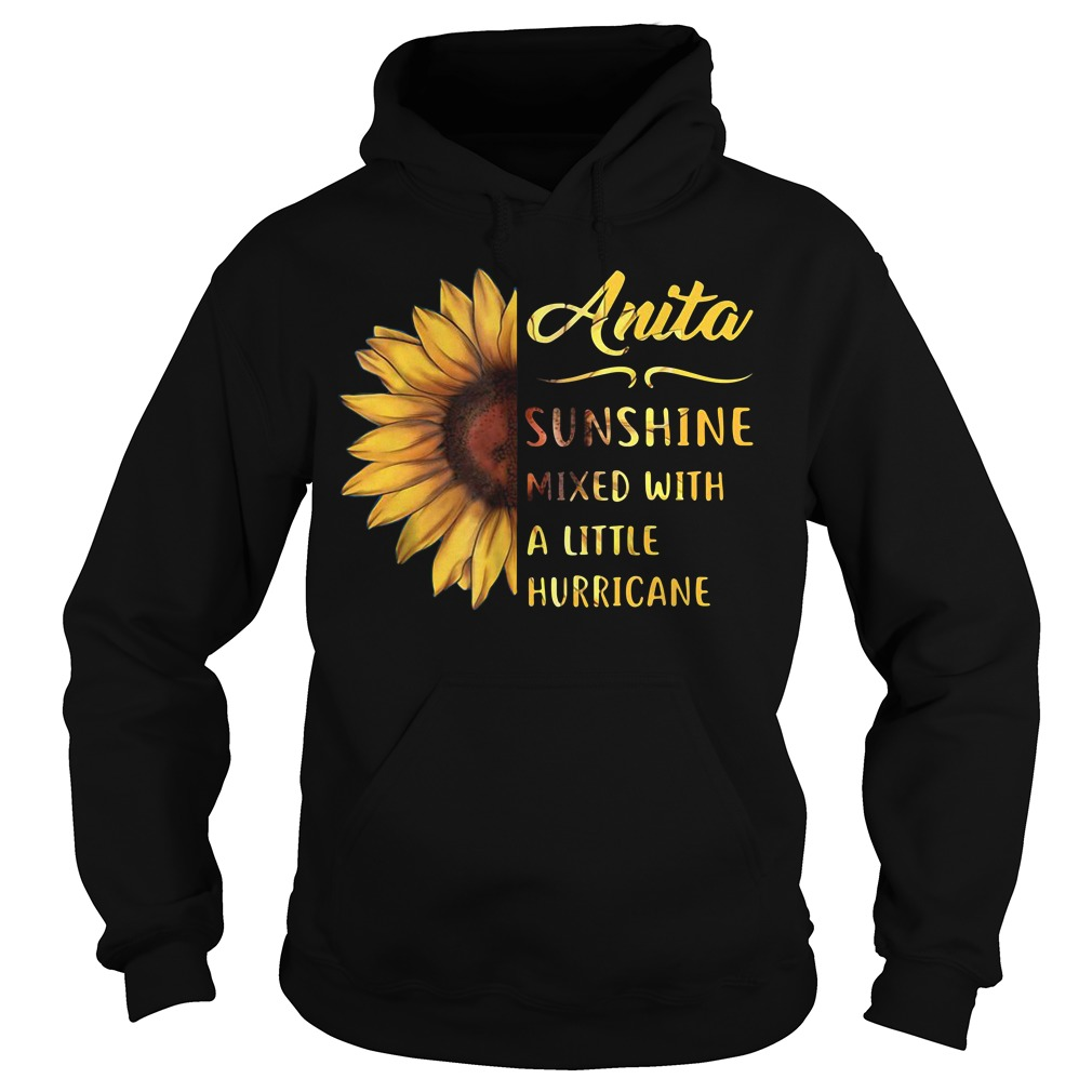 Anita sunshine mixed with a little hurricane Hoodie