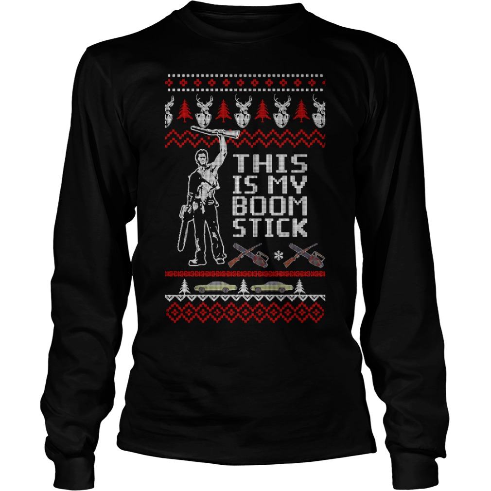 Army of Darkness this is my boomstick ugly Christmas Longsleeve Tee
