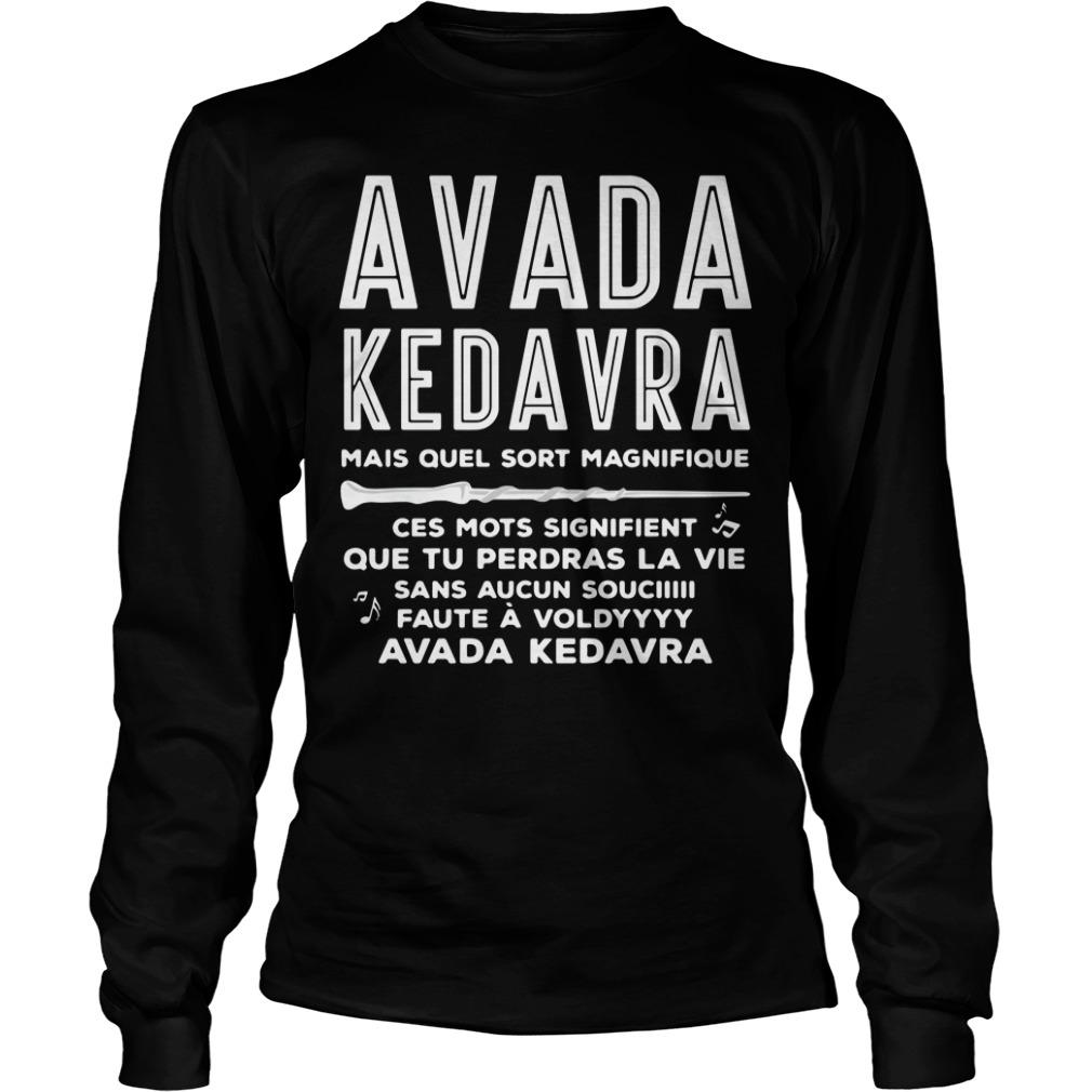 Avada Kedavra mais quel sort Magnifique ces mots signifient Longsleeve Tee