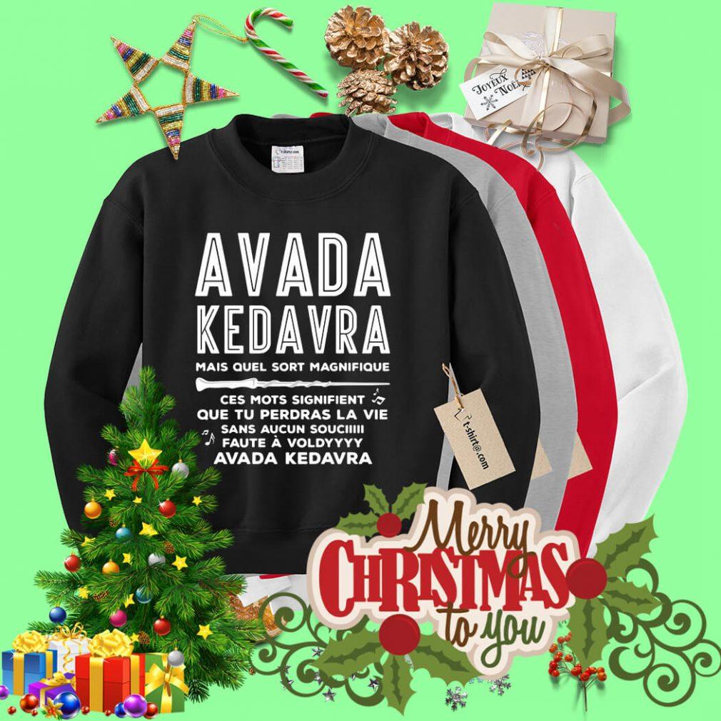Avada Kedavra mais quel sort Magnifique ces mots signifient Sweater