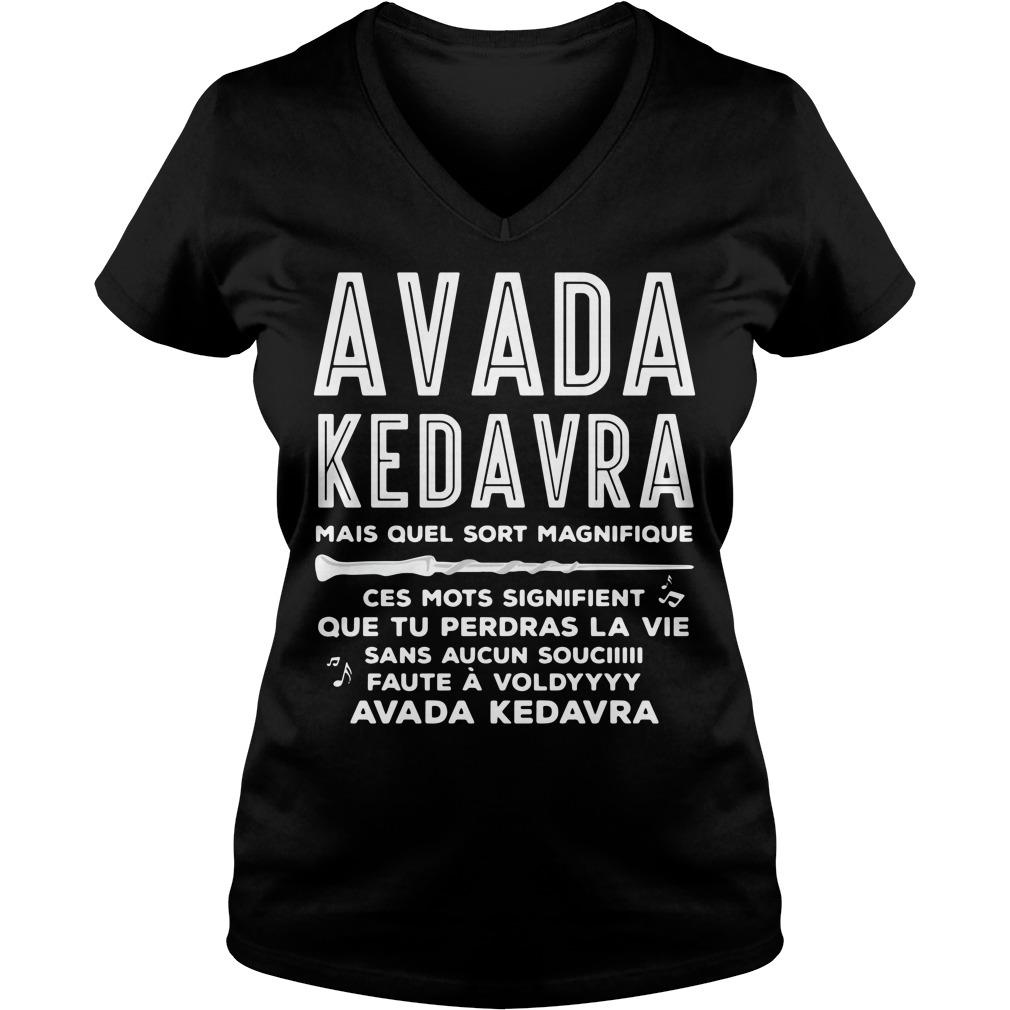 Avada Kedavra mais quel sort Magnifique ces mots signifient V-neck T-shirt