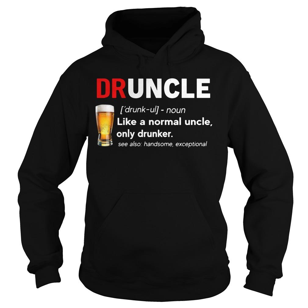 Beer drunkle definition like a normal uncle only drunker Hoodie