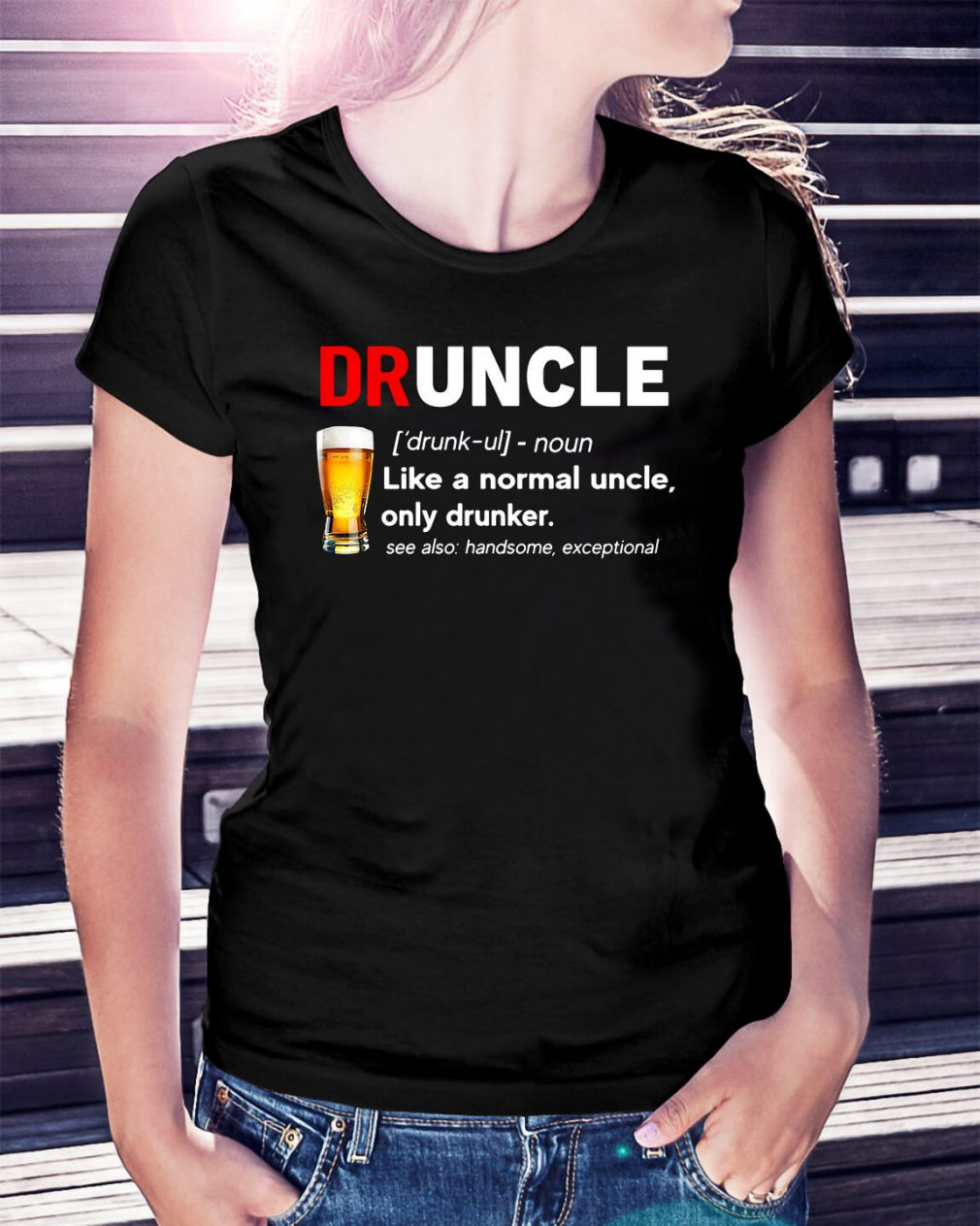 Beer drunkle definition like a normal uncle only drunker Ladies Tee