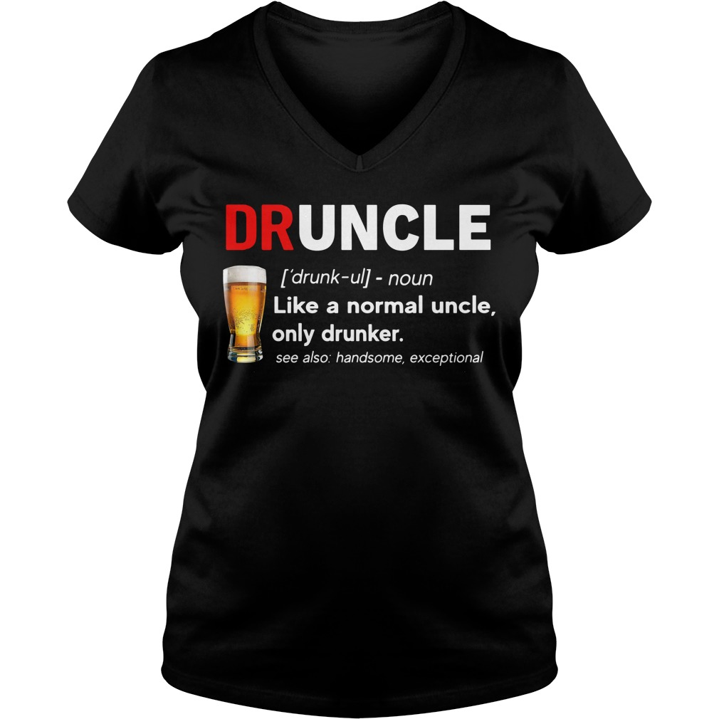 Beer drunkle definition like a normal uncle only drunker V-neck T-shirt