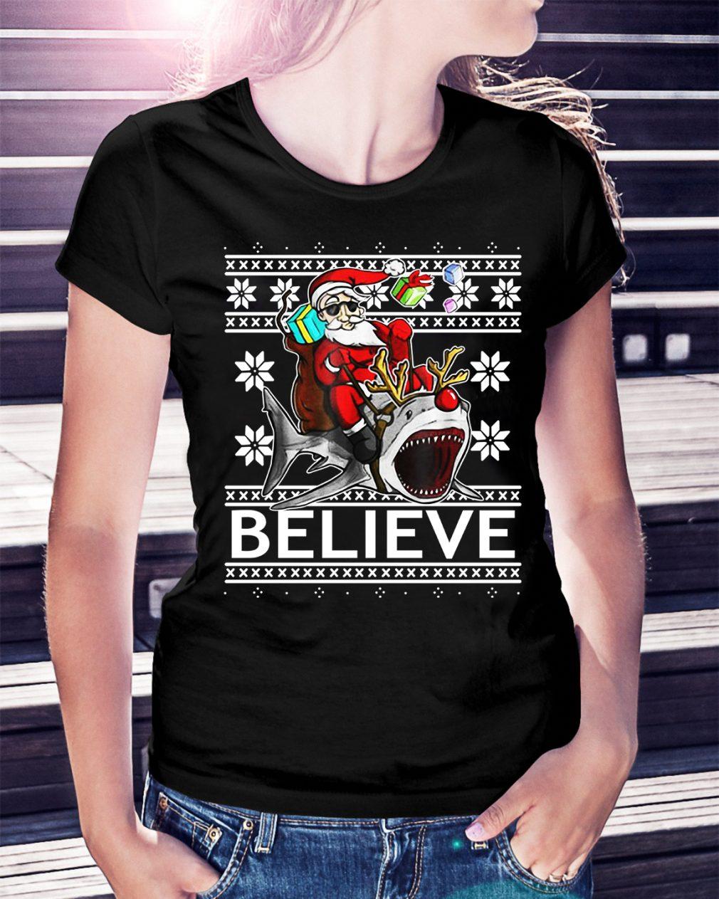 Believe in Santa riding Shark Christmas ugly Ladies Tee