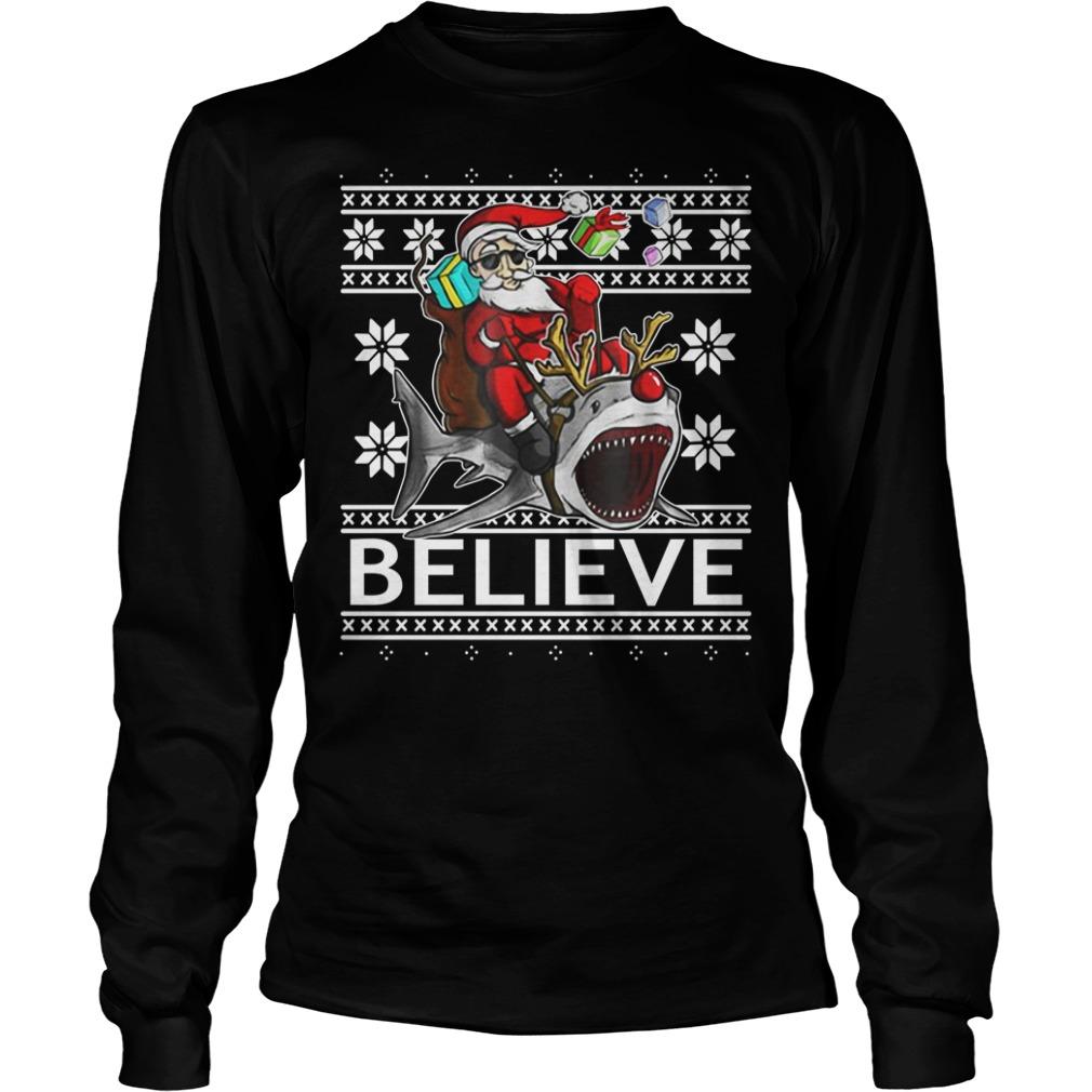 Believe in Santa riding Shark Christmas ugly Longsleeve Tee