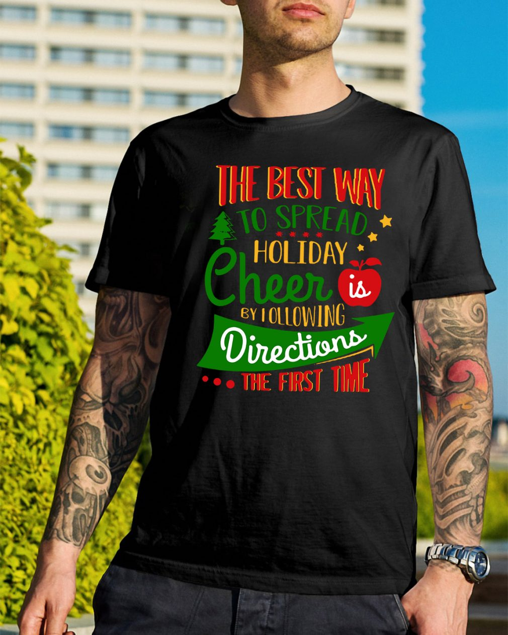 The best way to spread Christmas cheer by I following directions shirt