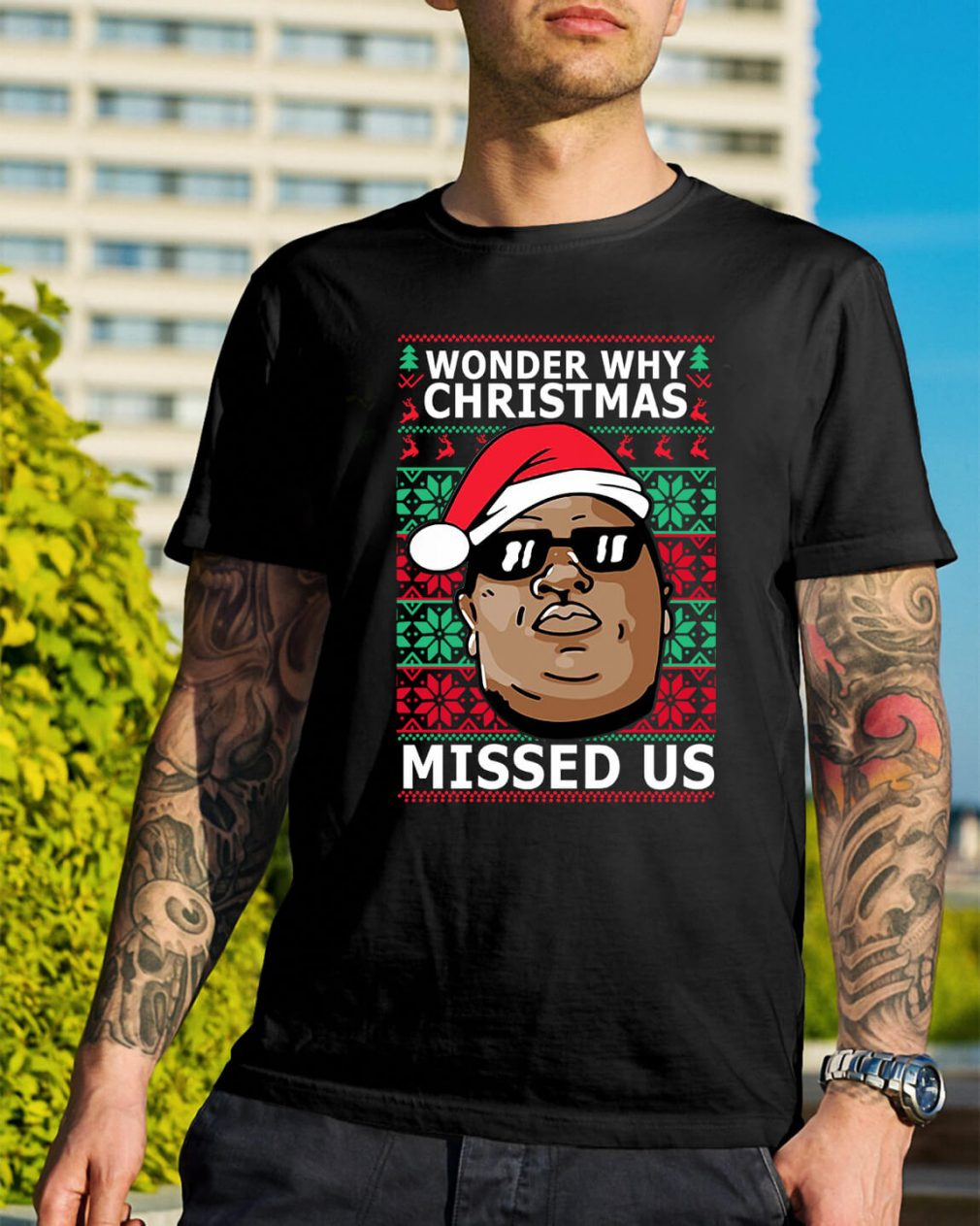 Biggie Smalls wonder why Christmas missed us ugly Christmas Guys Shirt