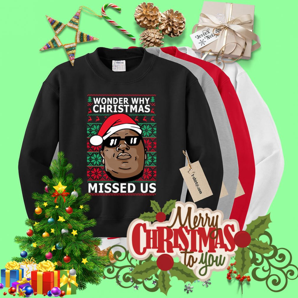 Biggie Smalls wonder why Christmas missed us ugly Christmas sweater