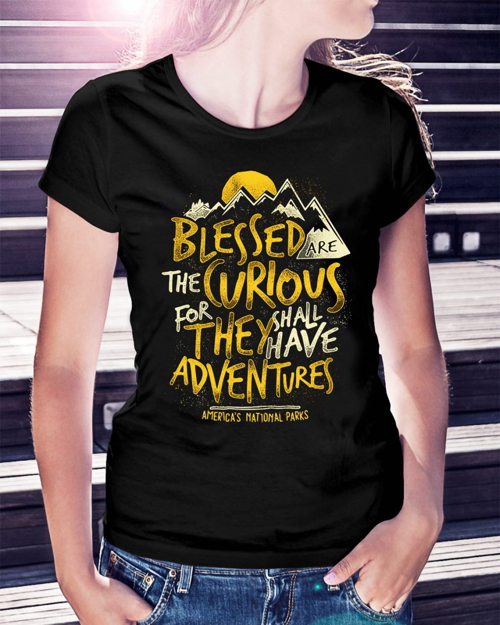 Blessed are the curious for they shall have adventures America's Ladies Tee