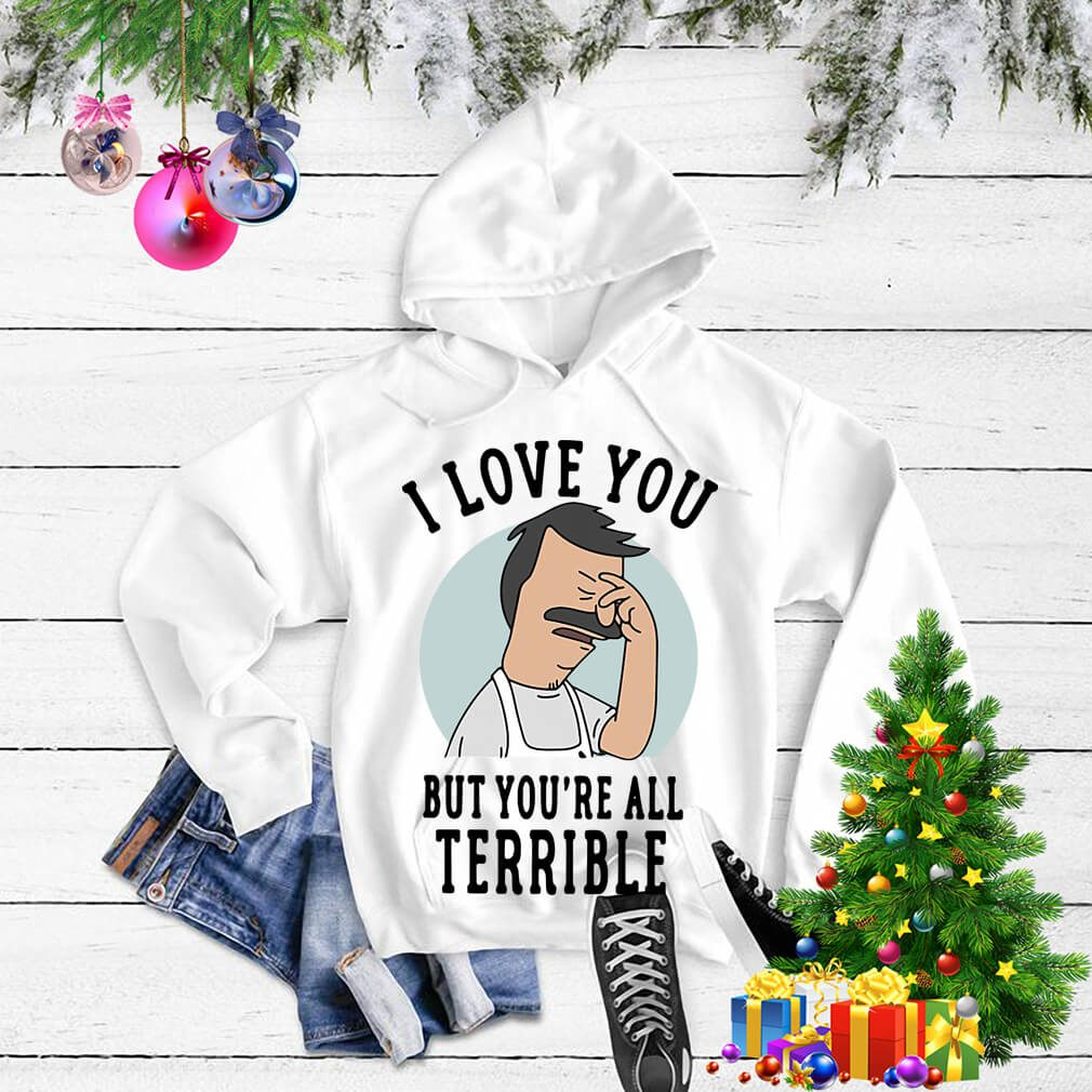 Bob's Burgers I love you but you're all Terrible Sweater