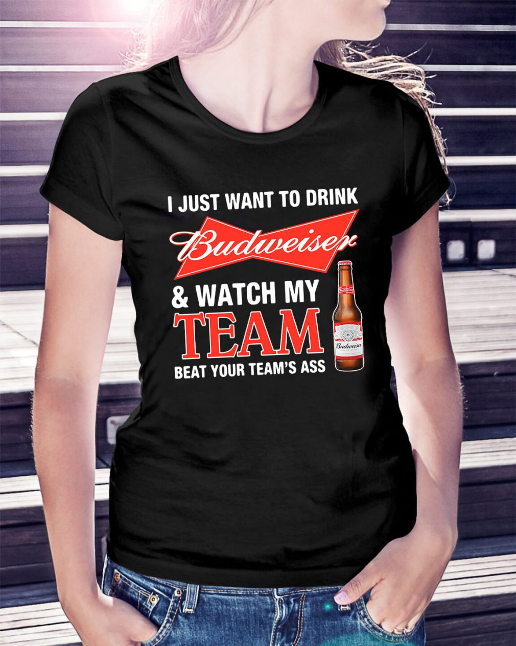 Budweiser and watch my team beat your team's ass Ladies Tee