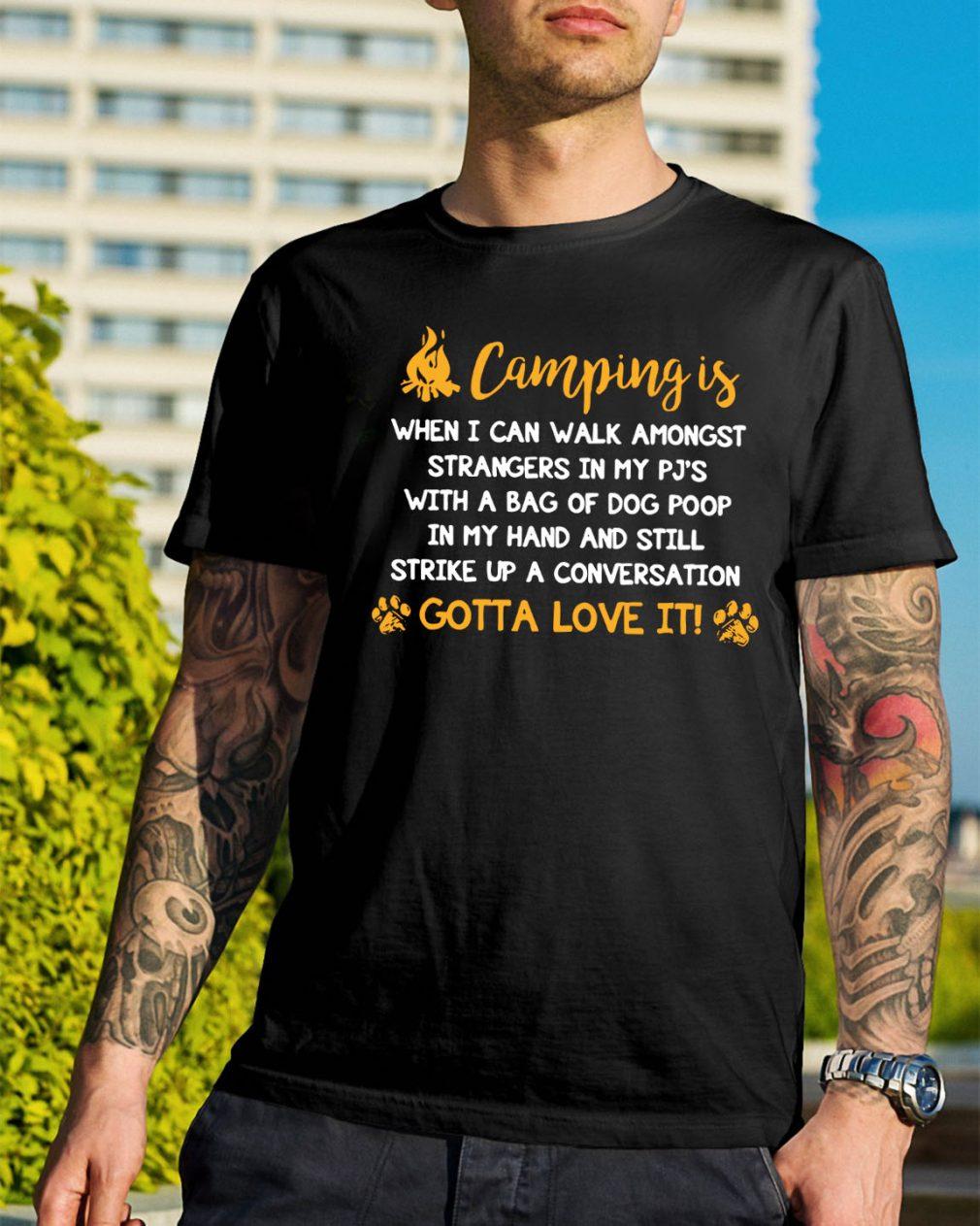 Camping is when I can walk amongst strangers in my Pj's shirt