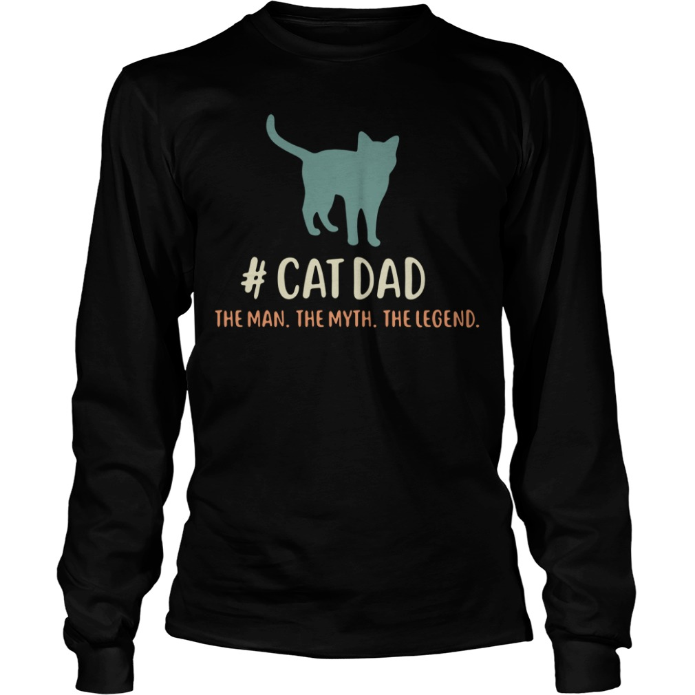 Cat dad the man the myth the legend Longsleeve Tee