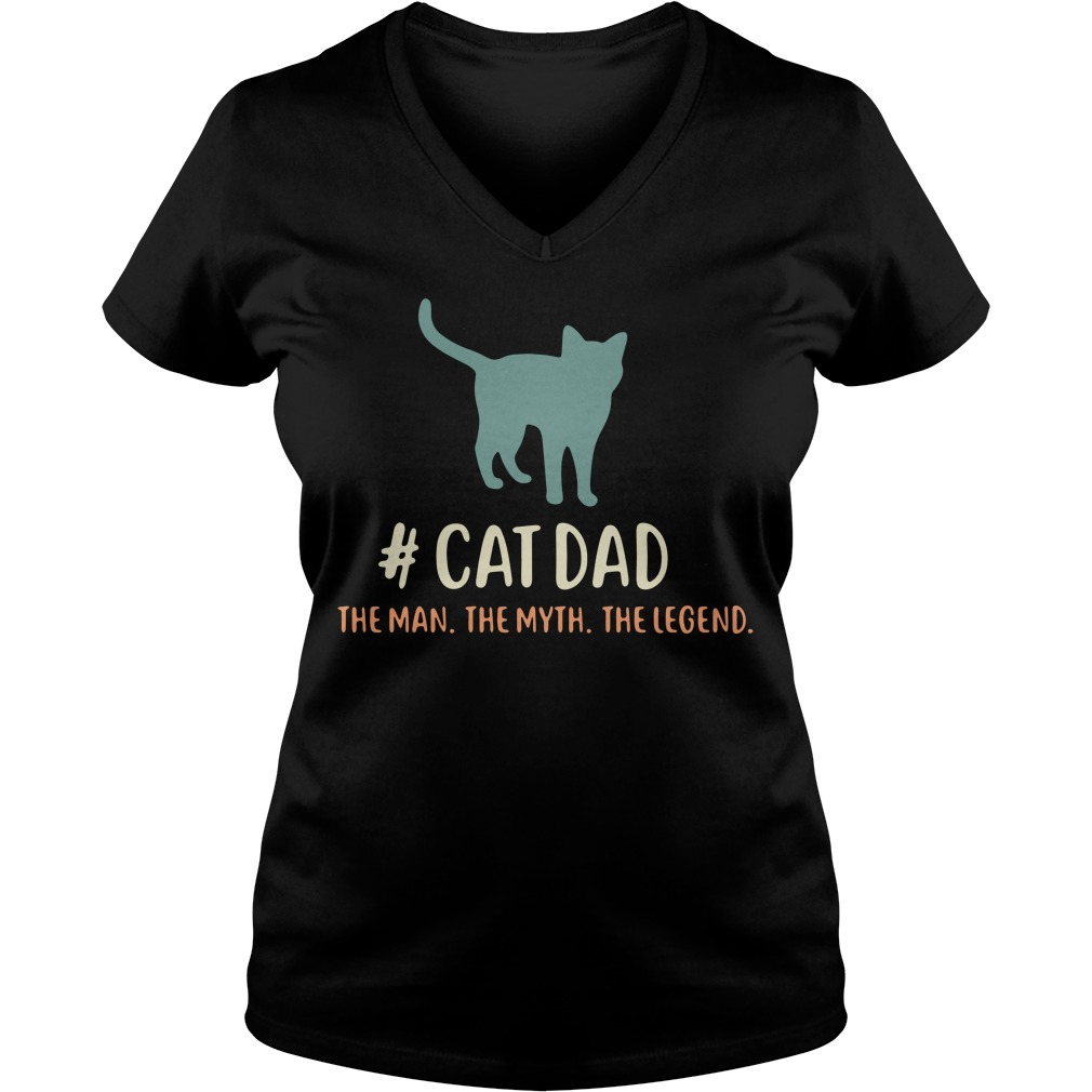 Cat dad the man the myth the legend V-neck T-shirt