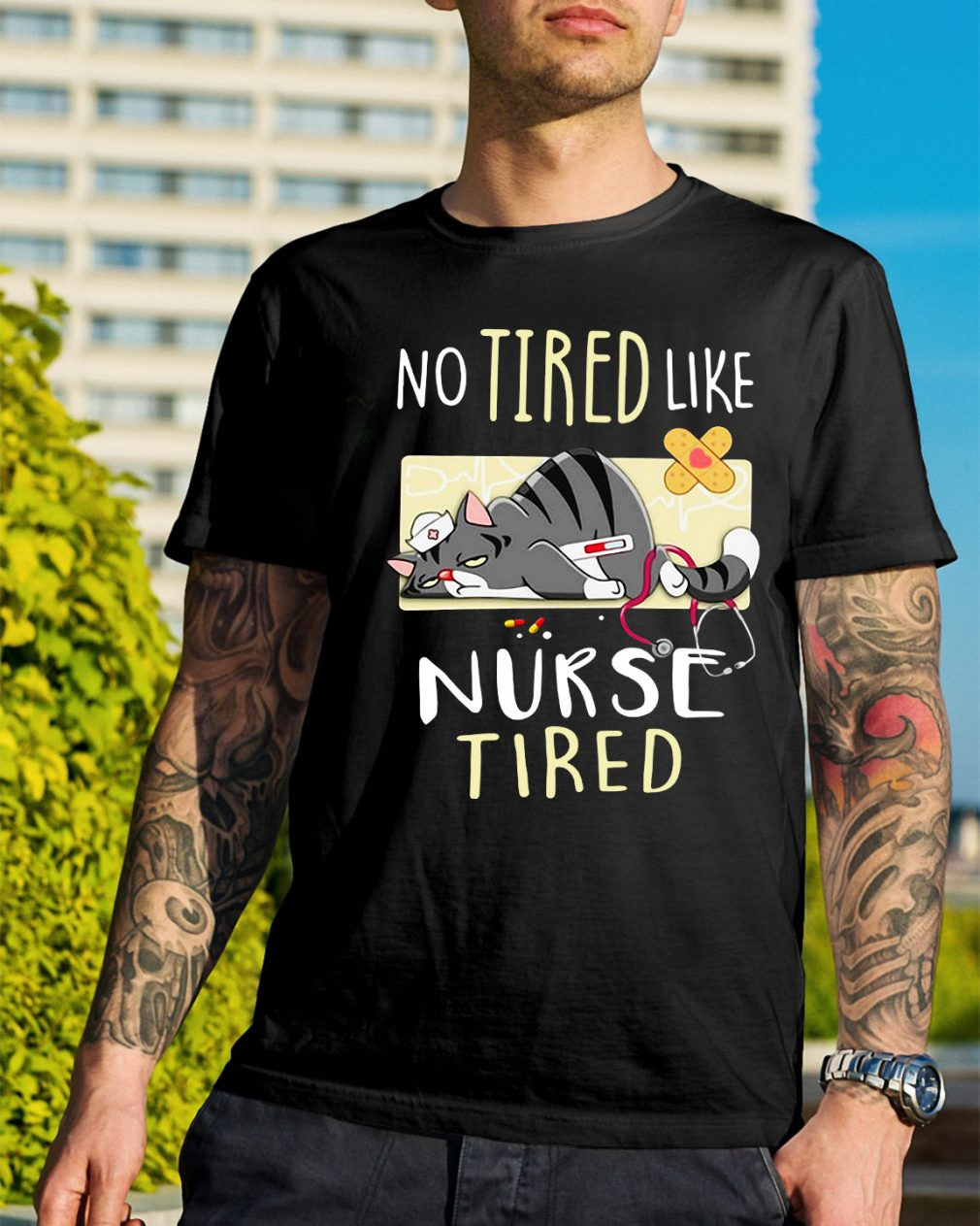 Cat no tired like nurse tired shirt