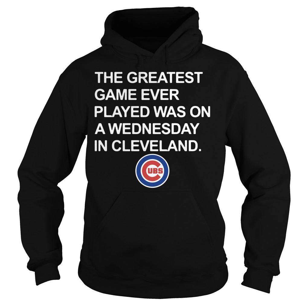 Chicago Cubs the greatest game ever played was on a Wednesday Hoodie