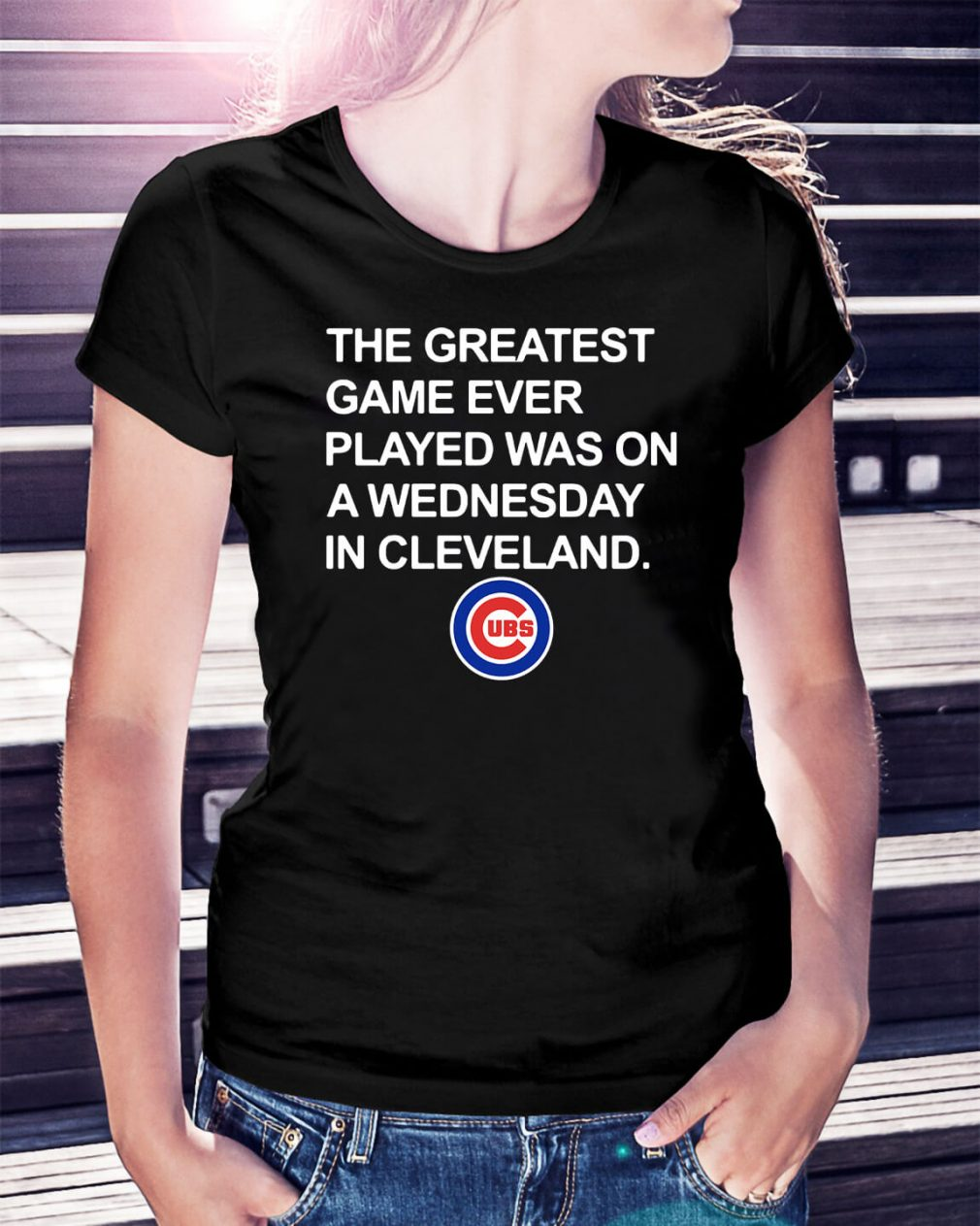 Chicago Cubs the greatest game ever played was on a Wednesday Ladies Tee