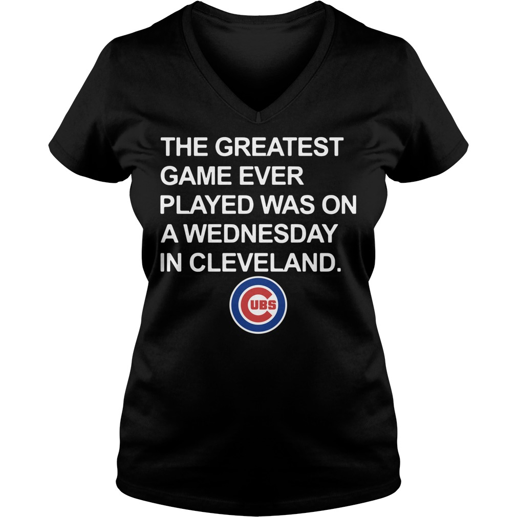 Chicago Cubs the greatest game ever played was on a Wednesday V-neck T-shirt