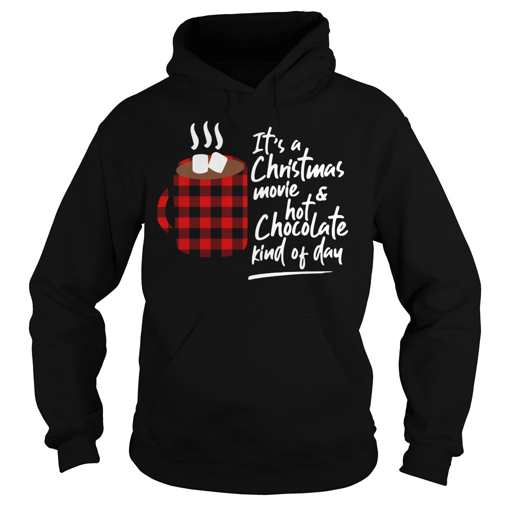 It's a Christmas movie and hot chocolate kind of day Hoodie