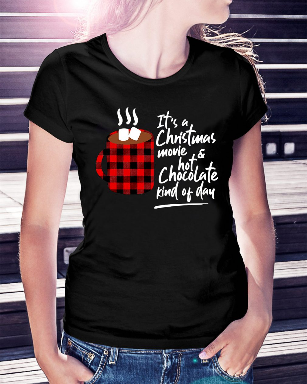 It's a Christmas movie and hot chocolate kind of day Ladies Tee