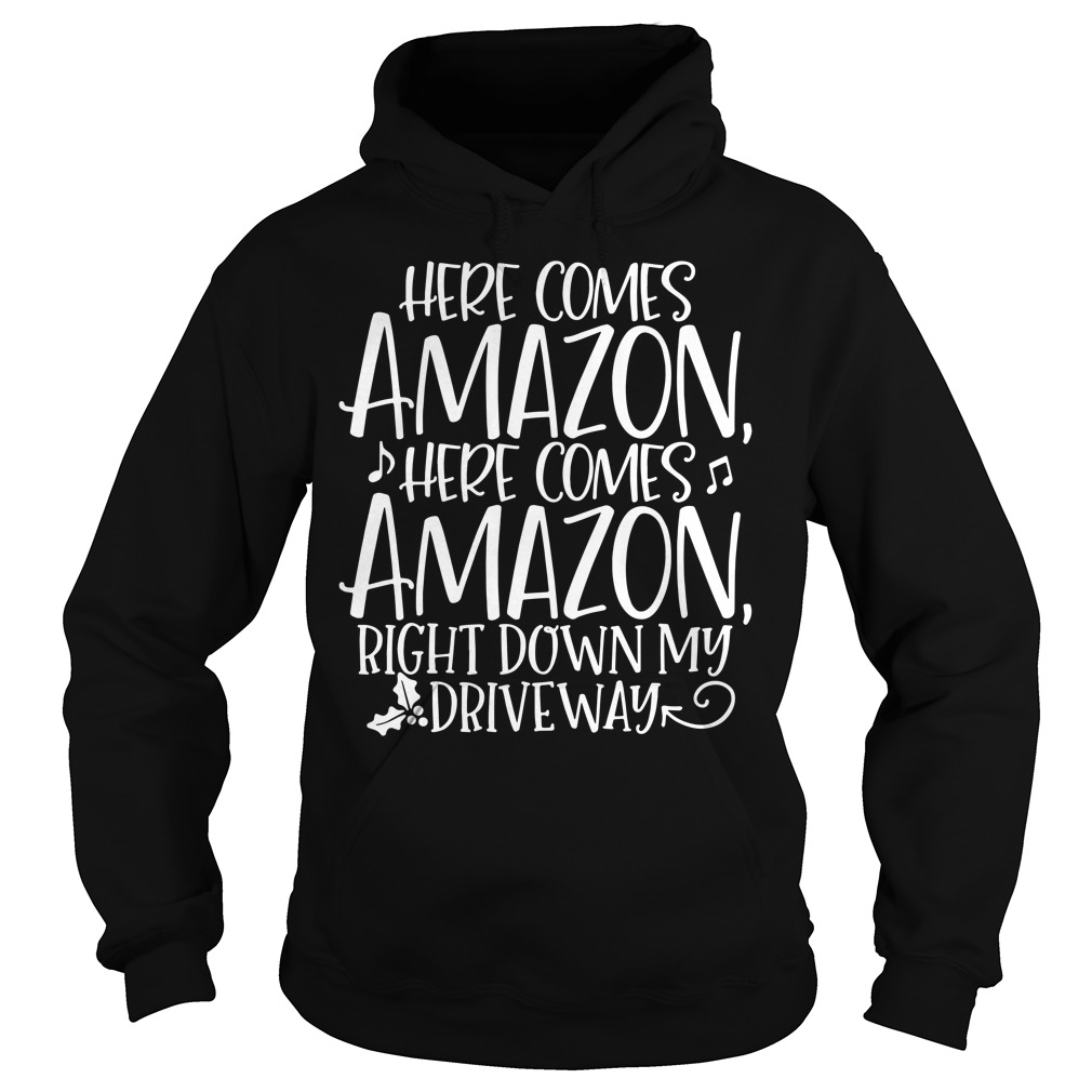 Here comes Amazon here comes Amazon right down Christmas Hoodie
