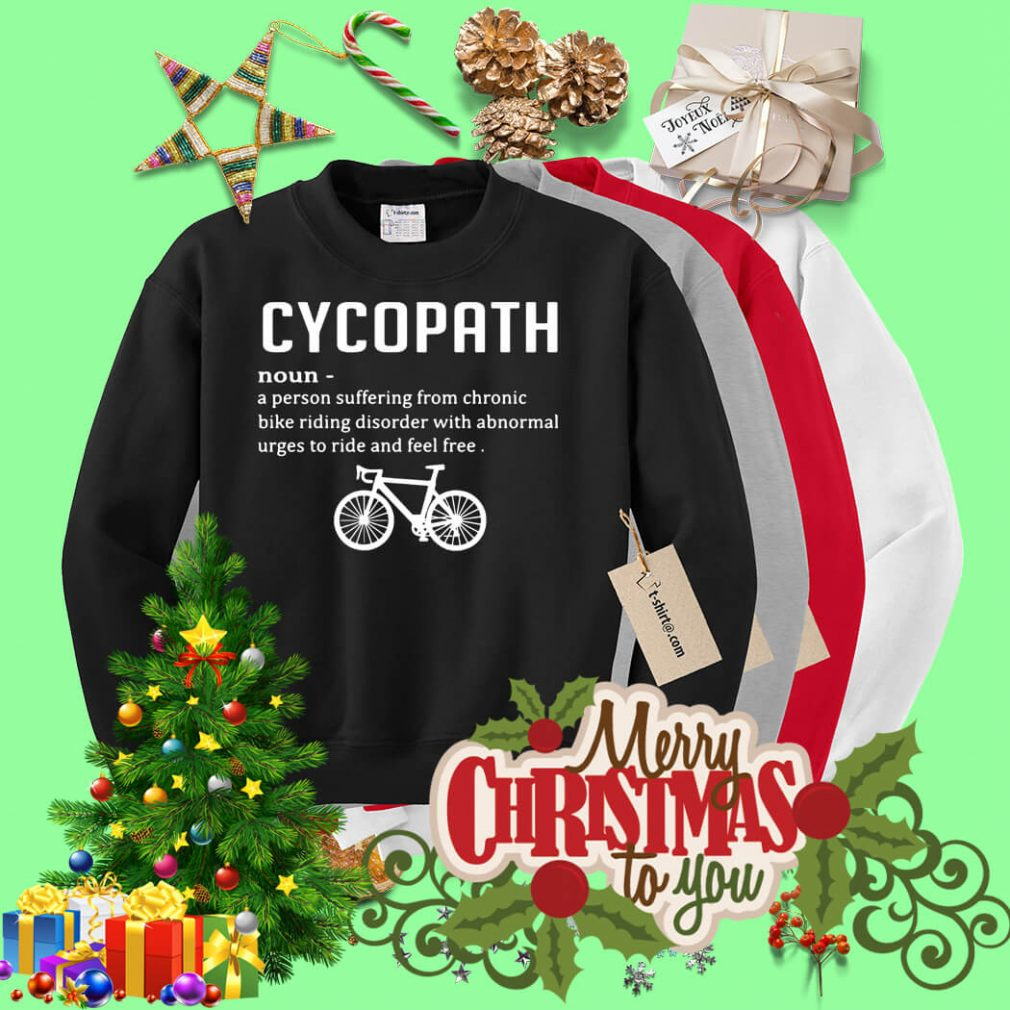 Cycopath definition a person suffering from chronic bike riding Sweater