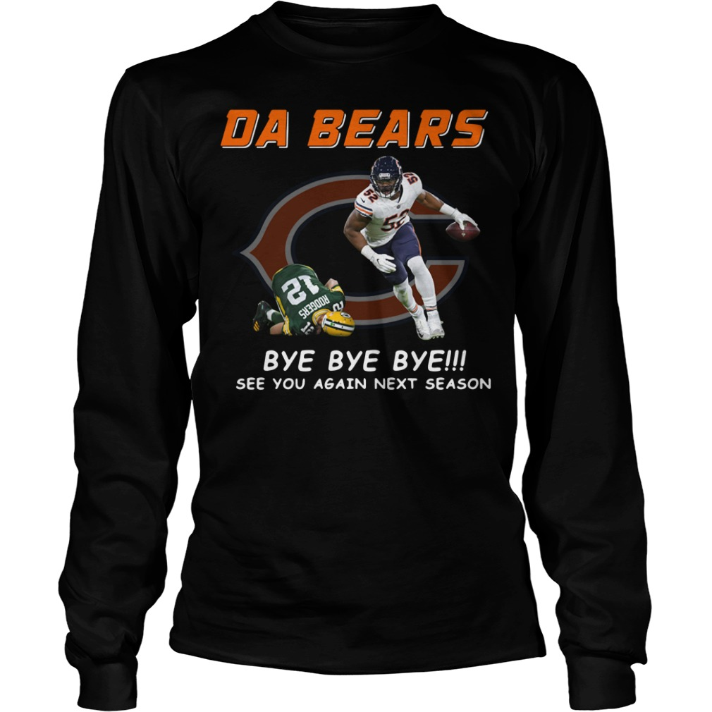 DA Bears bye bye bye see you again next season Longsleeve Tee