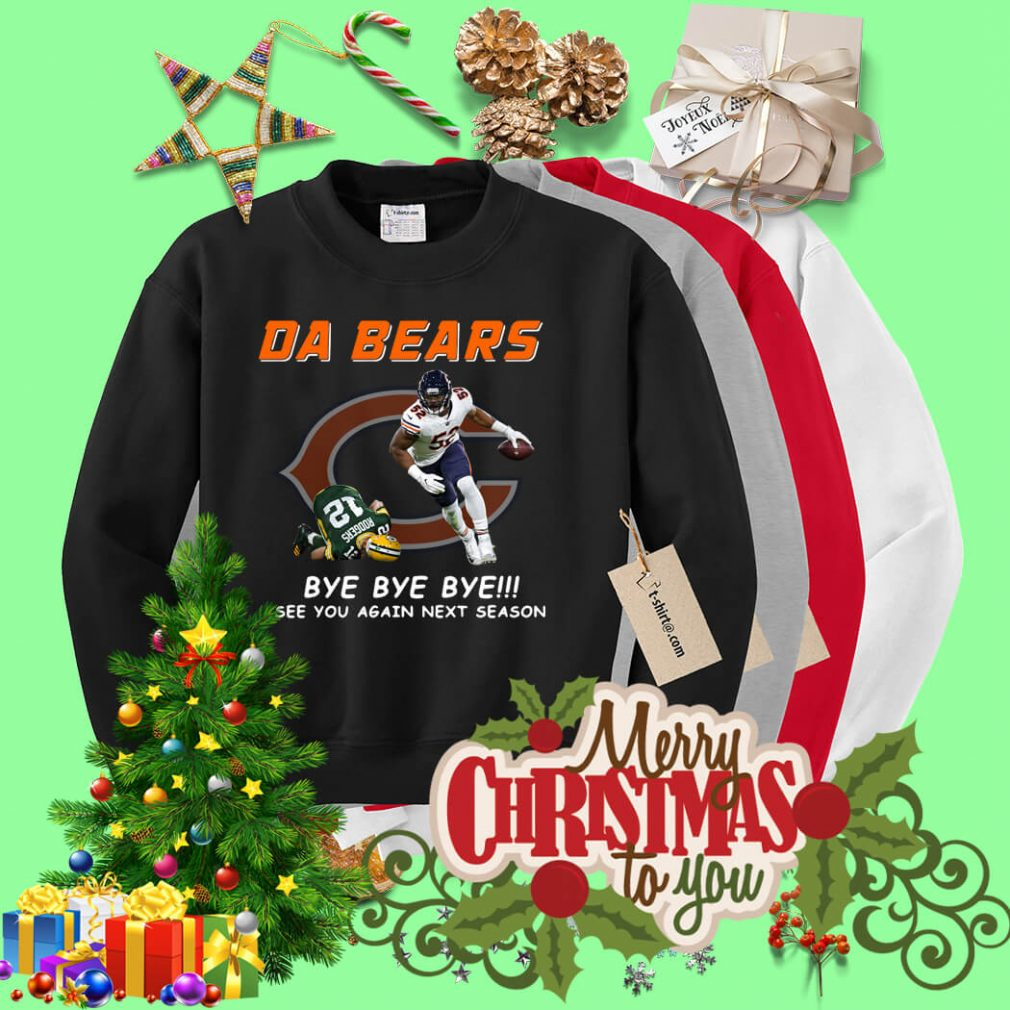 DA Bears bye bye bye see you again next season Sweater