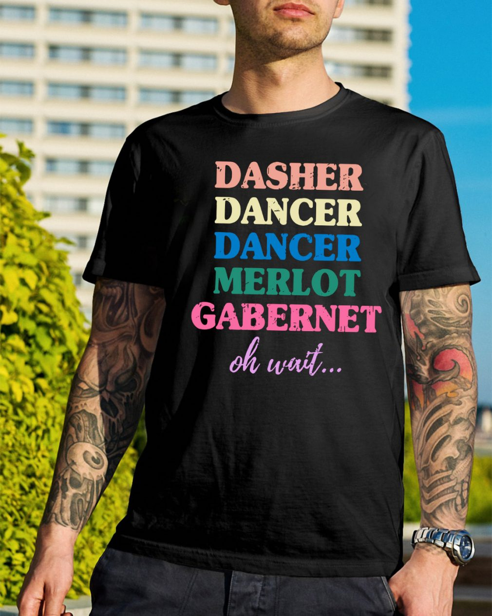 Dasher Dancer Dancer Merlot Gabernet oh wait shirt