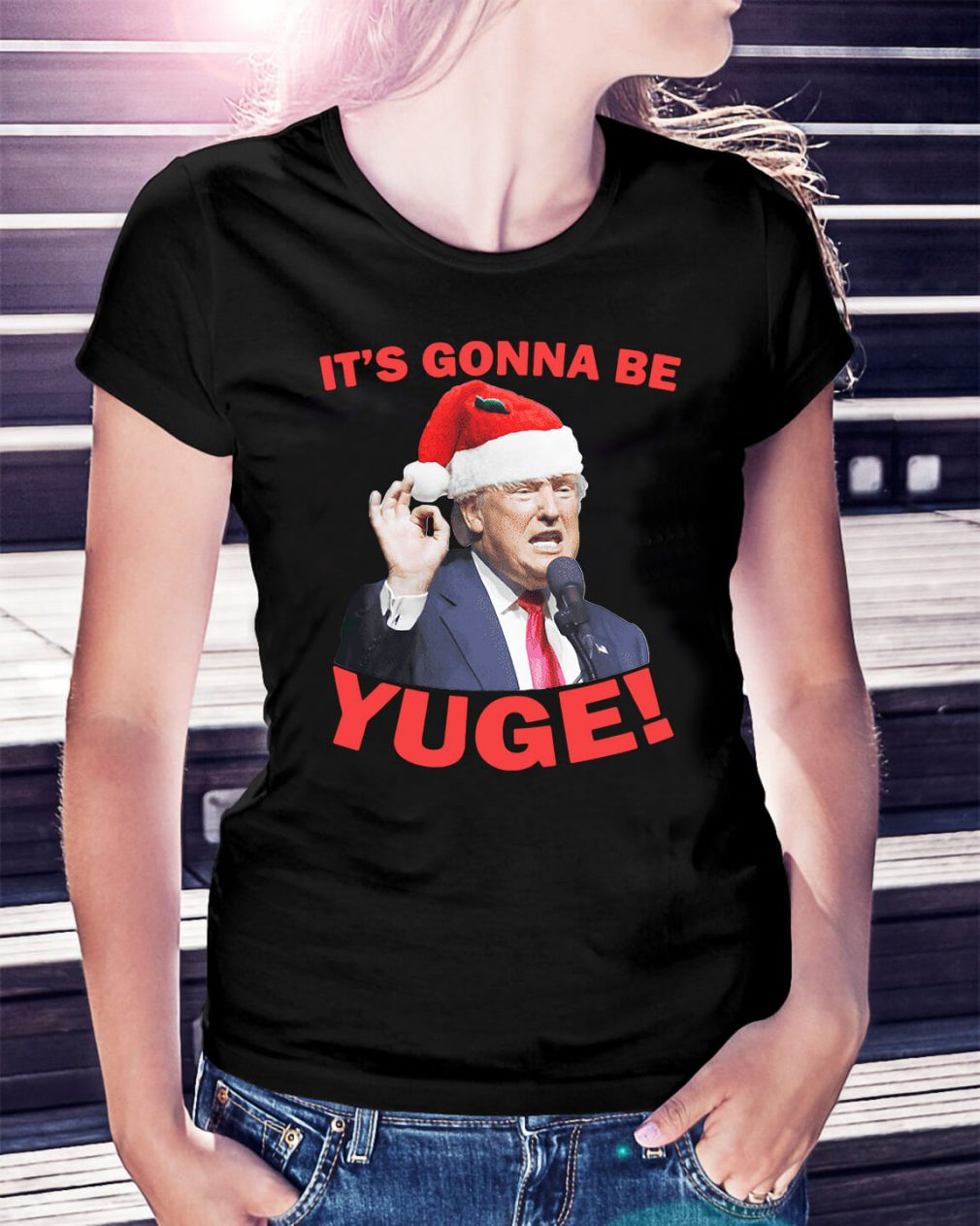 Donald Trump it's gonna be Yuge Christmas Ladies Tee