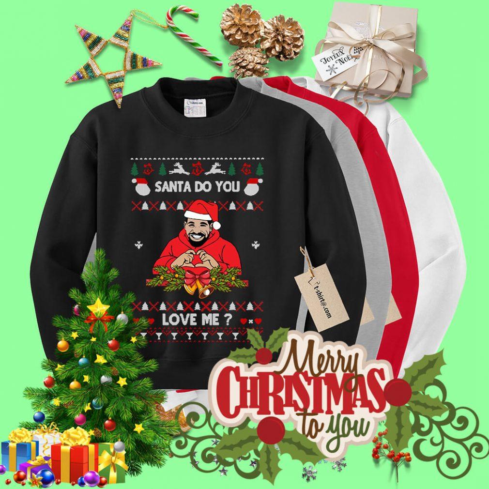 Drake Santa do you love me ugly Christmas sweater