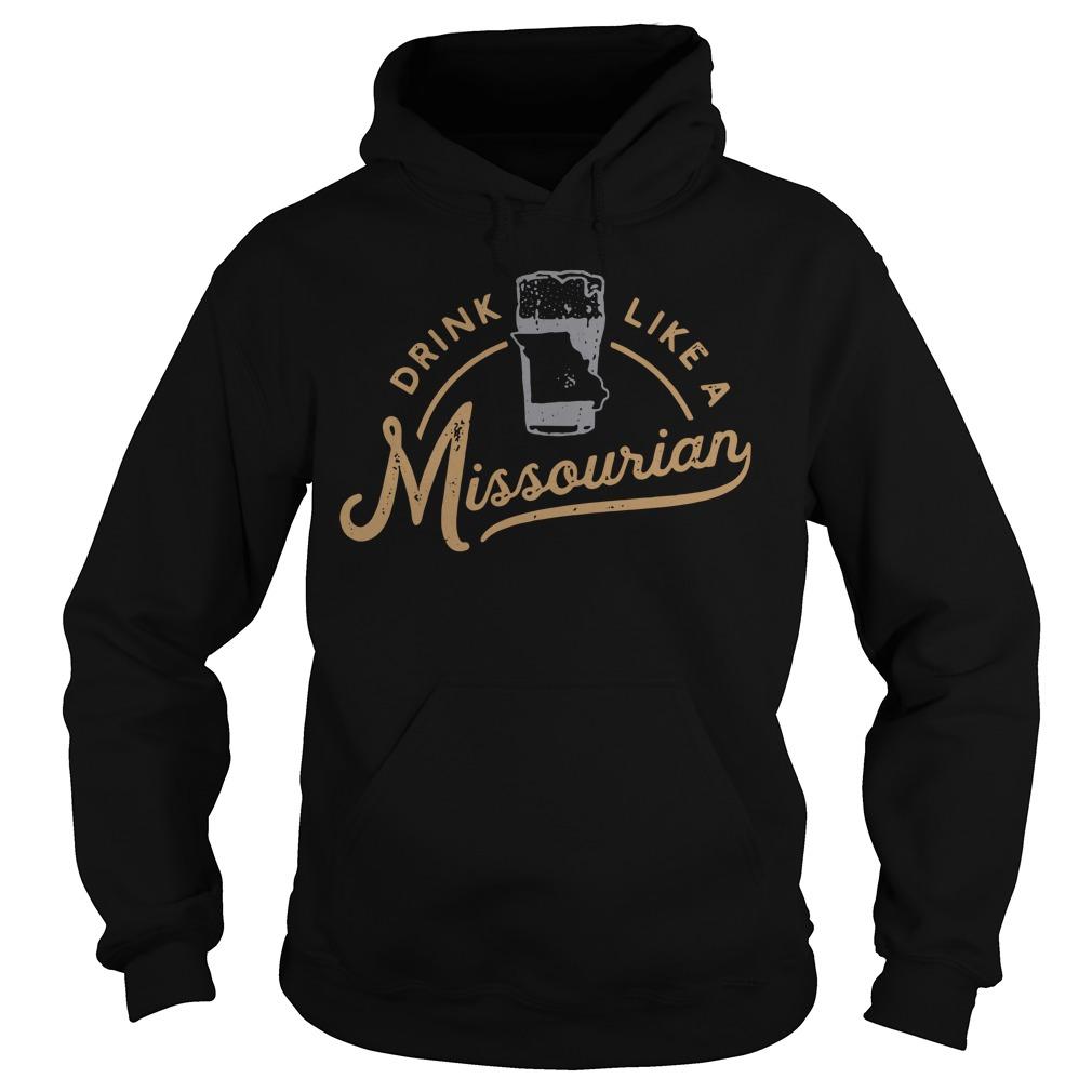Drink like a Missourian Hoodie