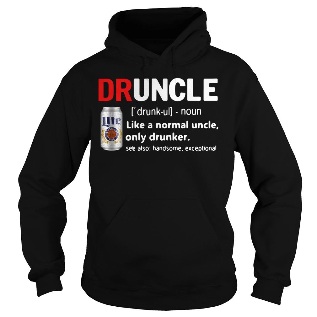Druncle Miller Lite definition like a normal uncle only drunker Hoodie