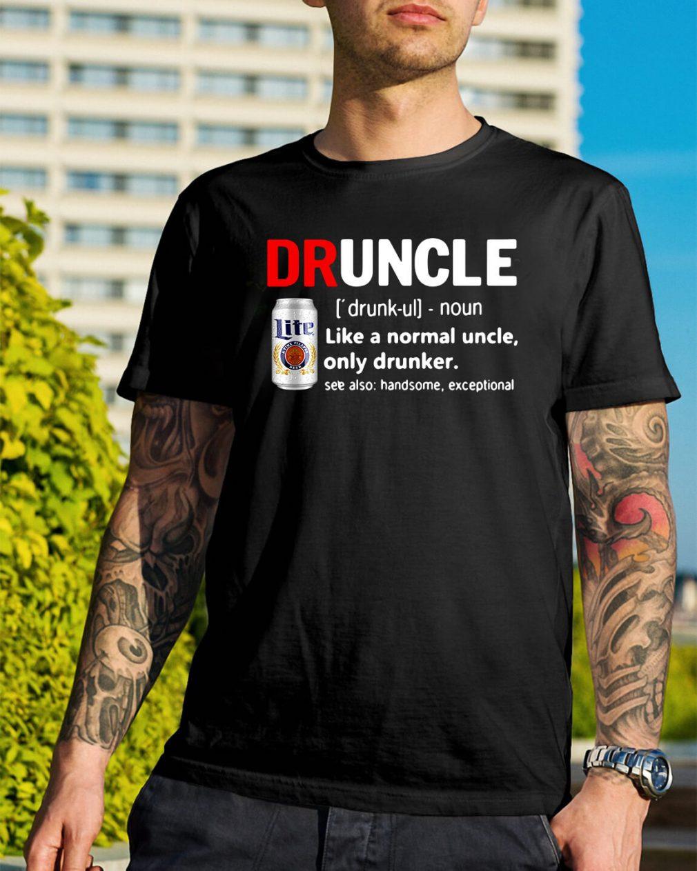 Druncle Miller Lite definition like a normal uncle only drunker shirt