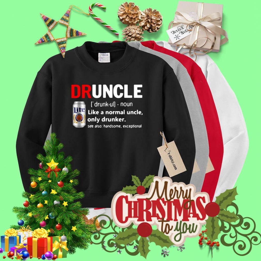 Druncle Miller Lite definition like a normal uncle only drunker Sweater