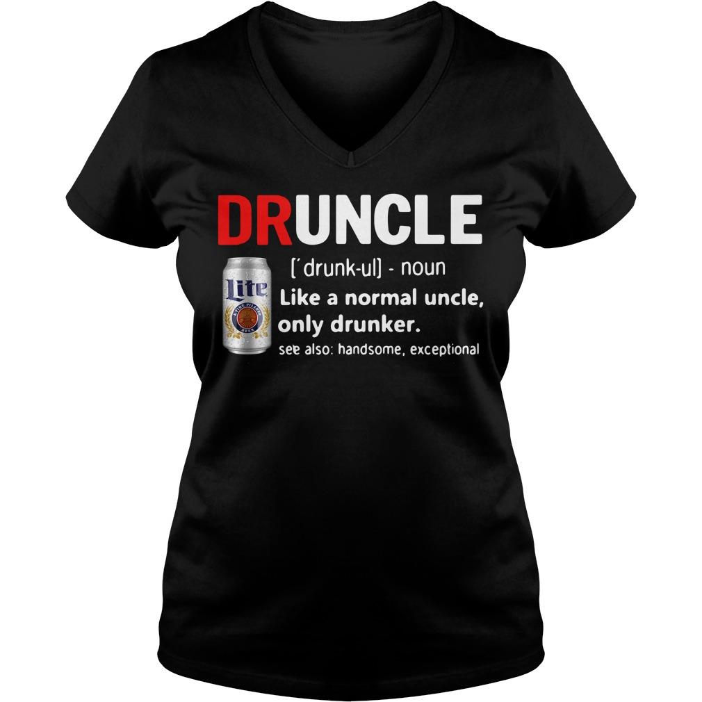Druncle Miller Lite definition like a normal uncle only drunker V-neck T-shirt