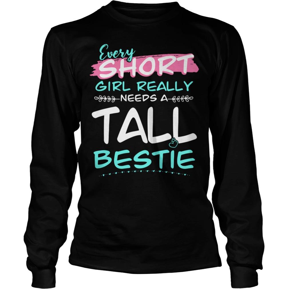 Every short girl really needs a tall bestie Longsleeve Tee