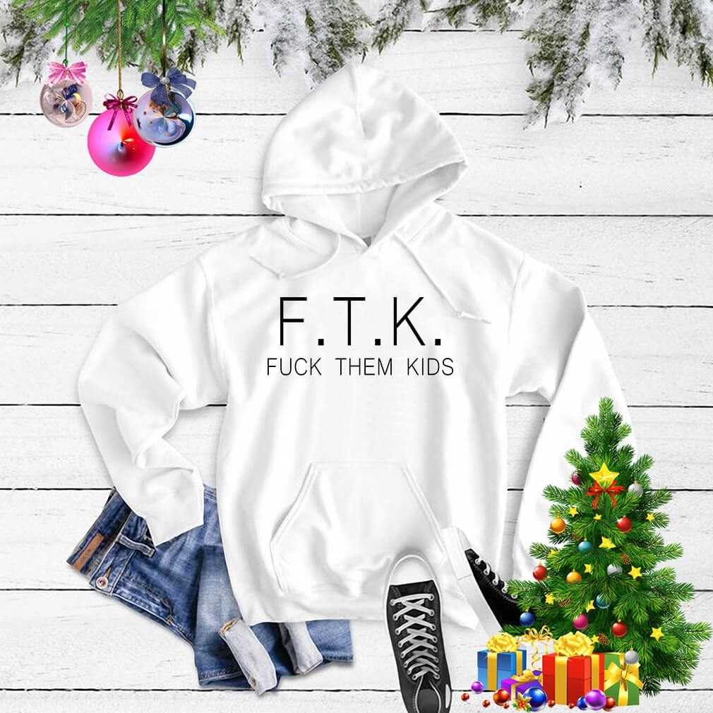 F.T.K fuck them kids Sweater