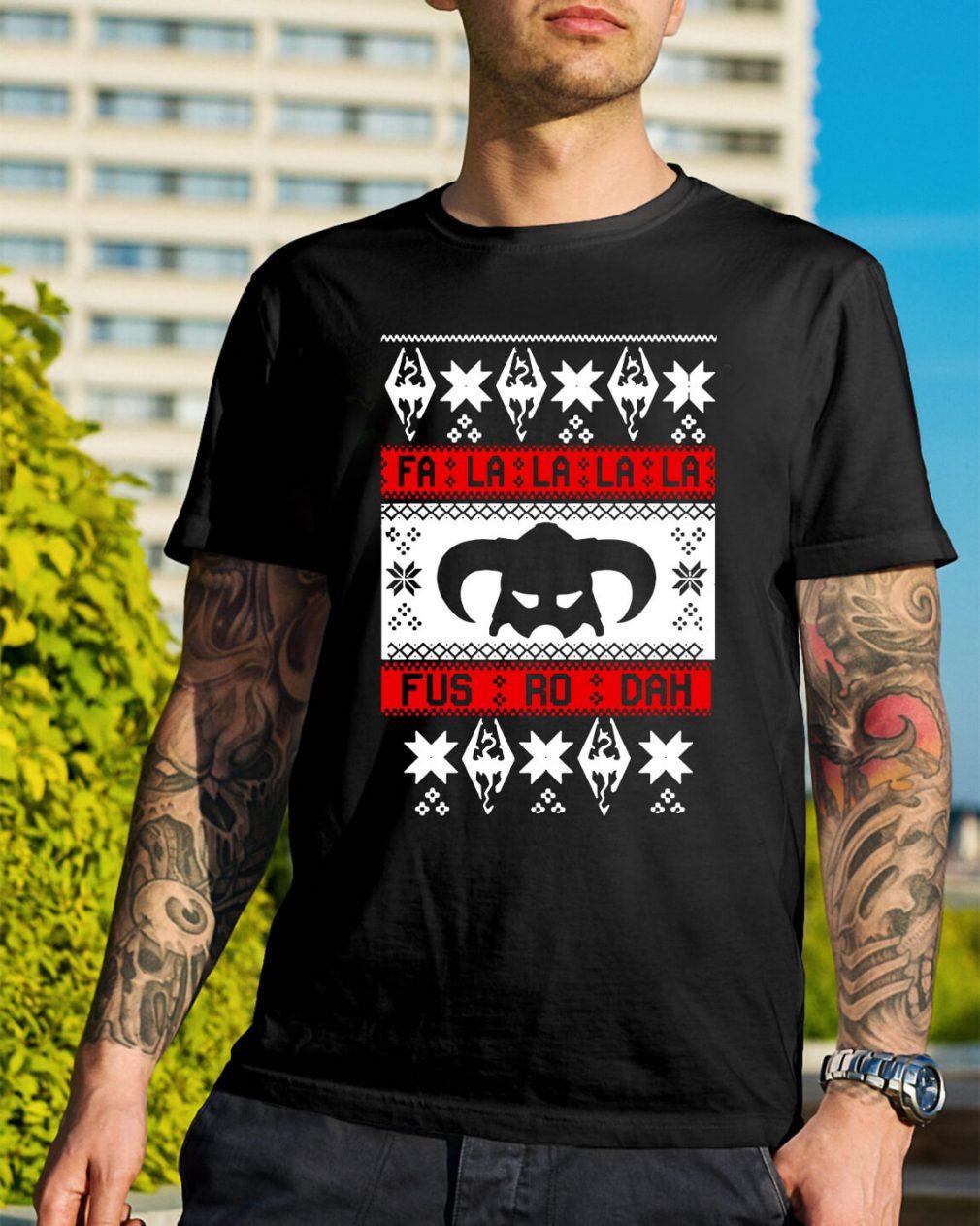 Fa la la la la Fus RO dah ugly Christmas Guys Shirt