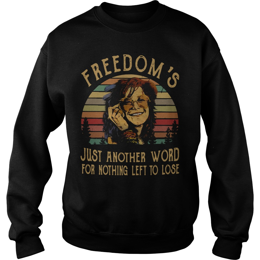 Freedom's just another word for nothing left to lose sunset retro Sweater