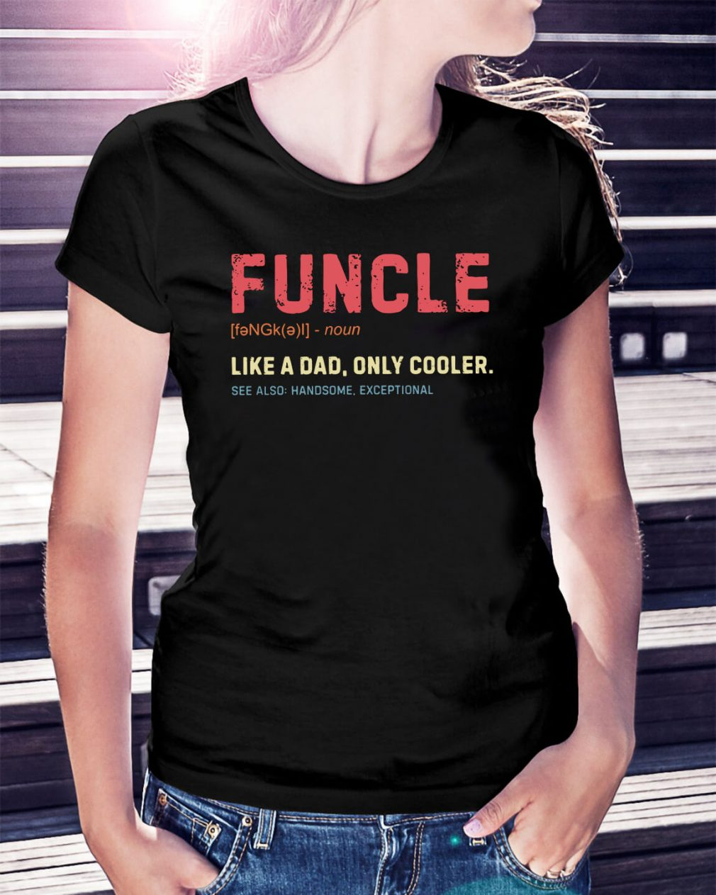 Funcle definition like a dad only cooler Ladies Tee