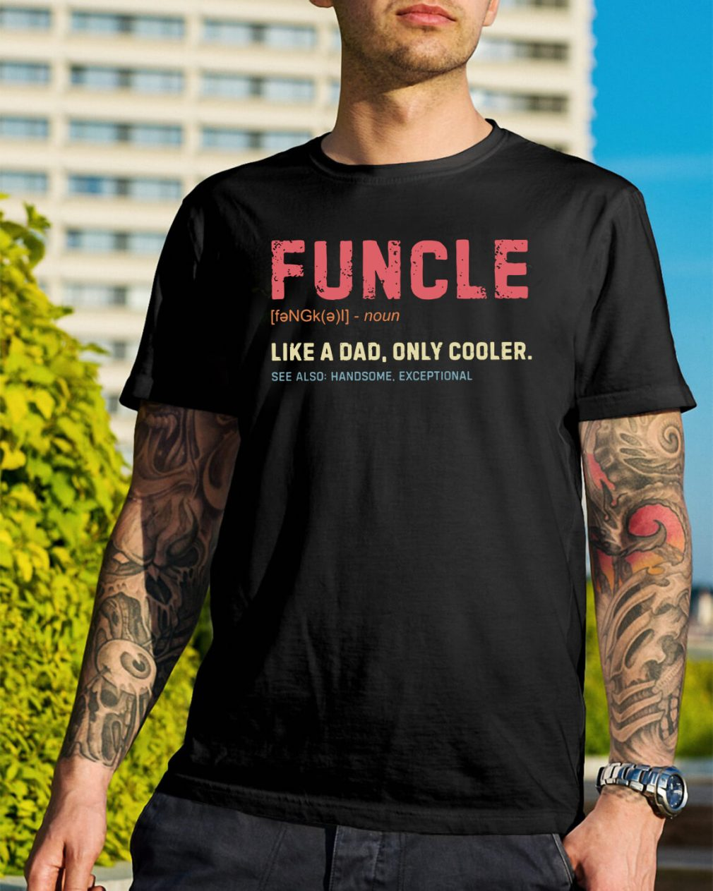 Funcle definition like a dad only cooler shirt