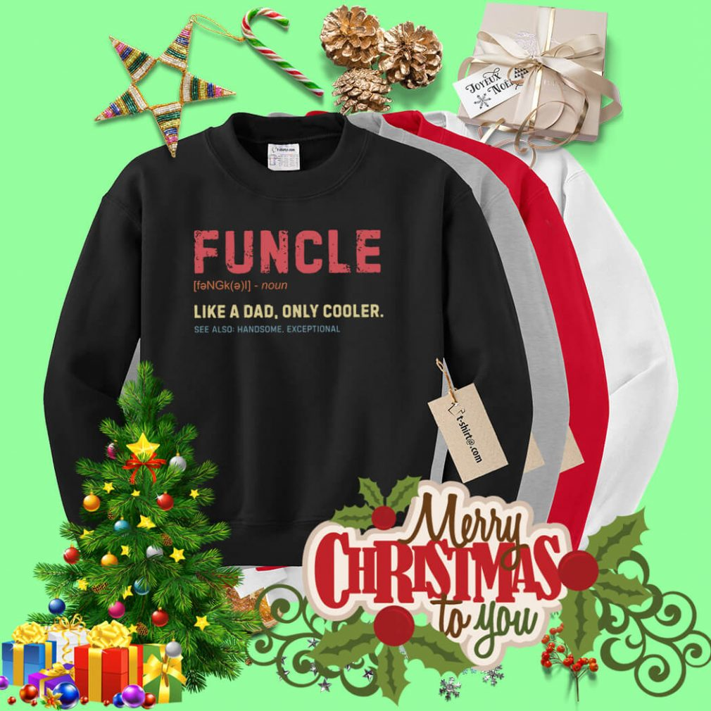 Funcle definition like a dad only cooler Sweater