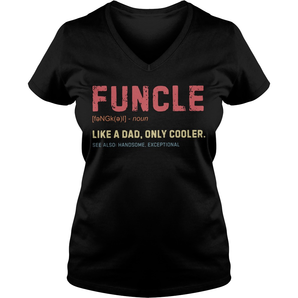 Funcle definition like a dad only cooler V-neck T-shirt