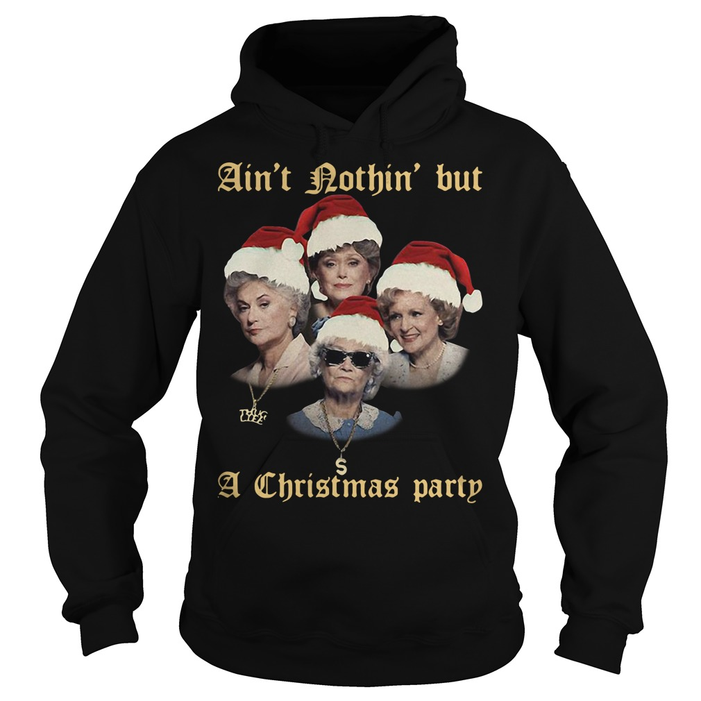 The Golden Girl ain't nothin' but a Christmas party Hoodie