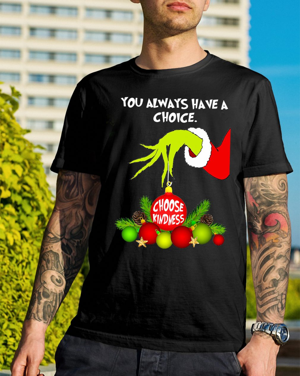 Grinch you always have a choice choose kindness Christmas Guys Shirt